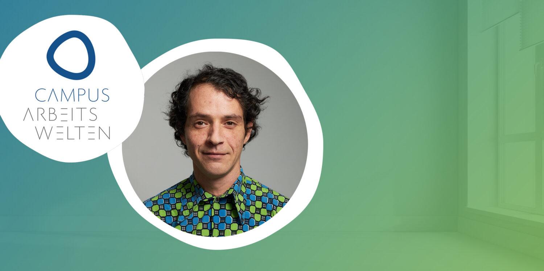 Campus Arbeitswelten - Robert Schneider